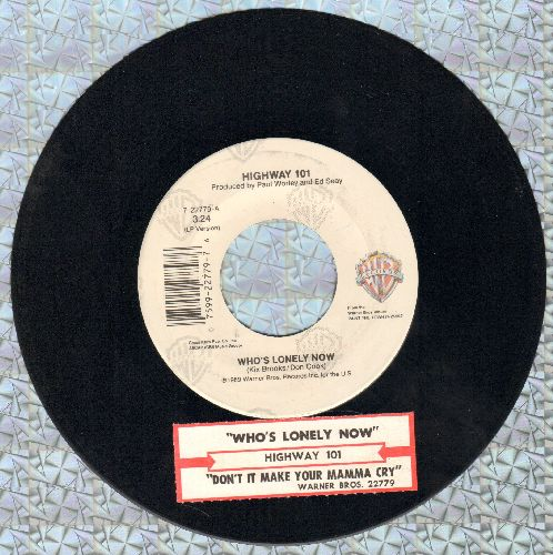 Highway 101 - Who's Lonely Now/Don't It Make Your Mama Cry (with juke box label) - EX8/ - 45 rpm Records