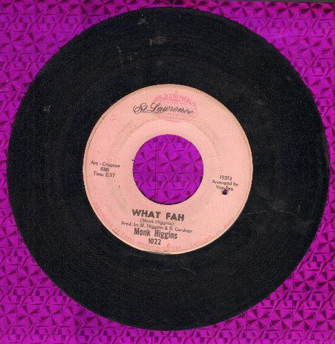 Higgins, Monk - What Fah/Ceatrix Did It (bb) - VG7/ - 45 rpm Records