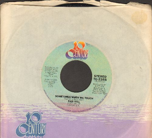 Hill, Dan - Sometimes When We Touch/Still Not Used To  (with company sleeve) - NM9/ - 45 rpm Records