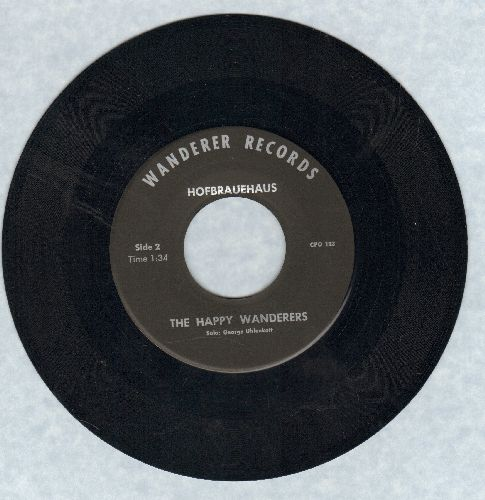 Happy Wanderers - Hofbrauhaus (Eins, Zwei, G'suffa!)/Hupaj-Siupaj - NM9/ - 45 rpm Records