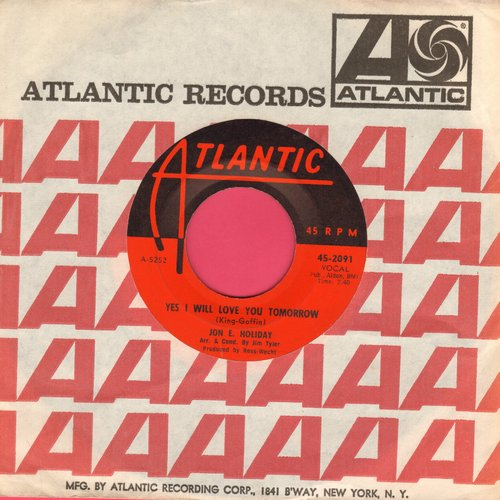 Holiday, Jon E. - Yes I Will Love You Tomorrow (RARE answer to -Will You Love Me Tomorrow-)/Till The End Of Time (with Atlantic company sleeve) - EX8/ - 45 rpm Records
