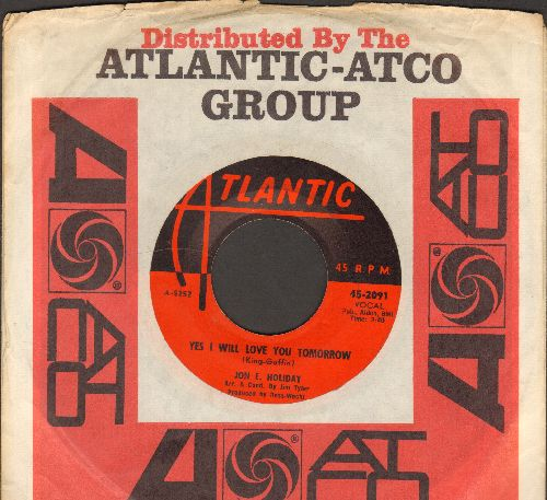 Holiday, Jon E. - Yes I Will Love You Tomorrow (RARE answer to -Will You Love Me Tomorrow-)/Till The End Of Time (with Atlantic company sleeve) - VG7/ - 45 rpm Records