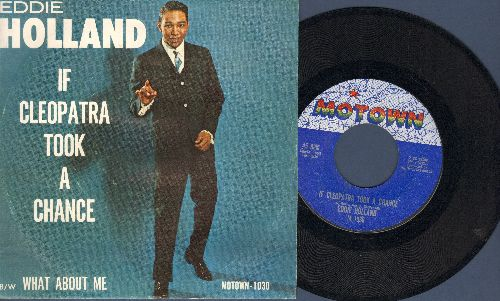 Holland, Eddie - If Cleopatra Took A Chance/What About Me (vintage Motown two-sider with RARE picture sleeve, NICE condition!) - NM9/EX8 - 45 rpm Records