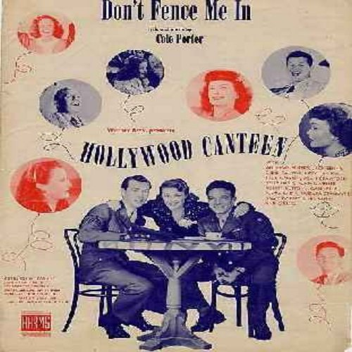 Crosby, Bing, Cole Porter - Don't Fence Me In - Vintage SHEET MUSIC for the popular WWII song, most successfully recorded by Bing Crosby & The Andrews Sisters, featured in film -Hollywood Canteen-. Cover art features many popular Hollywood Stars, includin