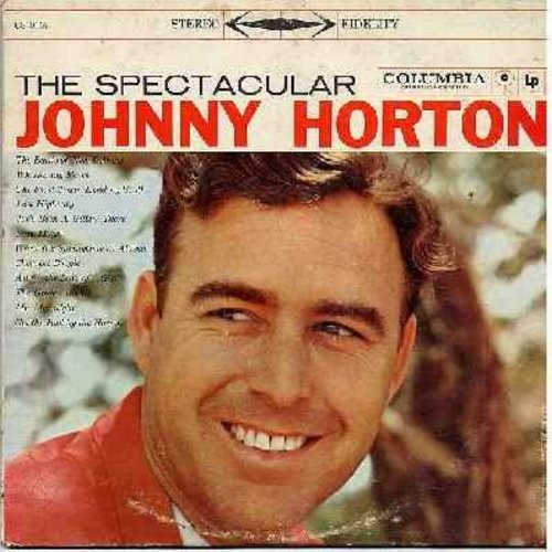 Horton, Johnny - The Spectacular Johnny Horton: The Battle Of New Orleans, Cherokee Boogie, Mr. Moonlight, The Golden Rocket, Got The Bull By The Horns (vinyl STEREO LP record) - EX8/VG7 - LP Records