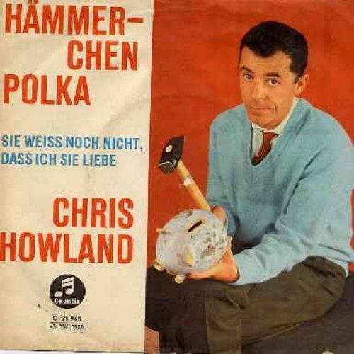 Howland, Chris - Hammerchen Polka/Sie weiss noch nicht, dass ich sie liebe (German Pressing with picture sleeve, sung in German) - NM9/EX8 - 45 rpm Records
