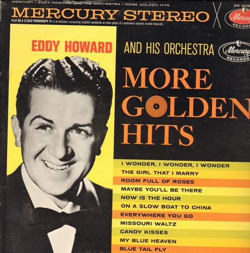 Howard, Eddy - More Golden Hits: The Girl That I Marry, My Blue Heaven, Candy Kisses, Just Because (vinyl STEREO LP record, re-issue of vintage recordings) - NM9/NM9 - LP Records