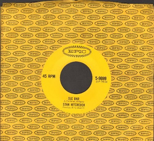 Hitchcock, Stan - Ole Bad/Looking Through A Teardrop (with vintage Epic company sleeve) - NM9/ - 45 rpm Records