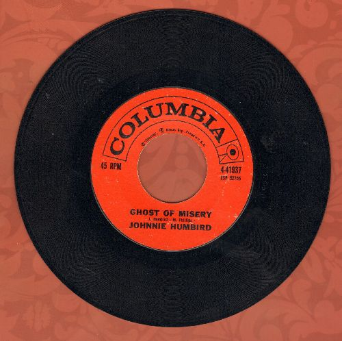 Humbird, Johnnie - Ghost Of Misery/One Heartache At A Time  - EX8/ - 45 rpm Records
