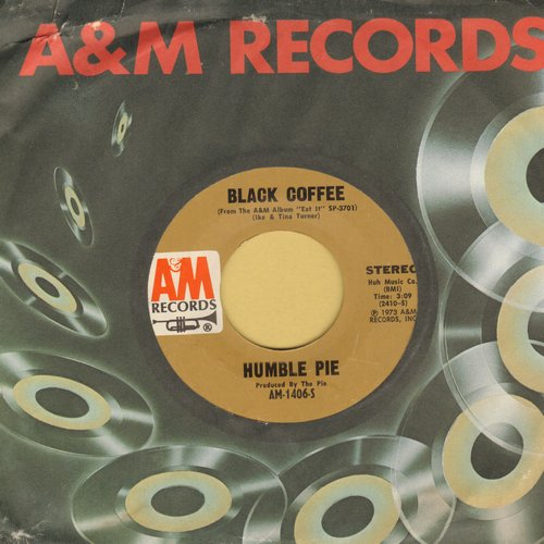 Humble Pie - Black Coffee/Say No More (with A&M company sleeve) - NM9/ - 45 rpm Records
