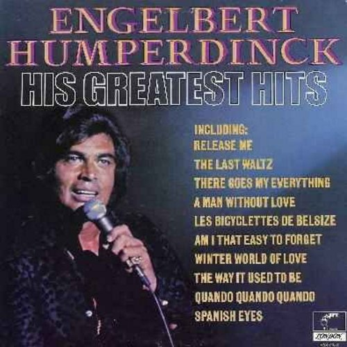 Humperdinck, Engelbert - His Greatest Hits: Release Me, The Last Waltz, Quando Quando Quando, A Man Without Love, Spanish Eyes, There Goes My Everything (vinyl STEREO LP record) - NM9/EX8 - LP Records