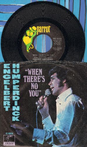 Humperdinck, Engelbert - When There's No You/Stranger Step Into My World (with picture sleeve) - NM9/VG7 - 45 rpm Records