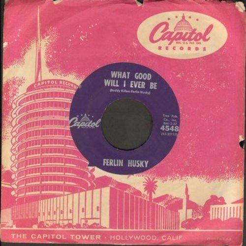 Husky, Ferlin - What Good Will I Ever Be/Before I Lose My Mind (with Capitol company sleeve) - EX8/ - 45 rpm Records