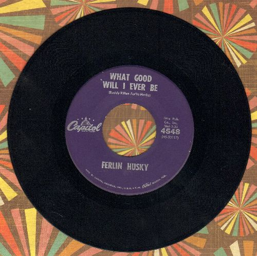 Husky, Ferlin - What Good Will I Ever Be/Before I Lose My Mind  - EX8/ - 45 rpm Records