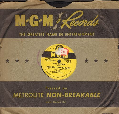 Hutton, Betty - Doin' What Comes Natur'llyThe Girl That I Marry (by Howard Keel) (10 inch 78 rpm record with vintage MGM company sleeve)(sol) - EX8/ - 45 rpm Records