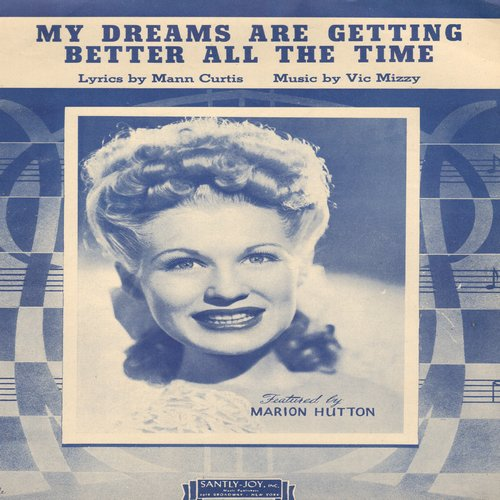 Hutton, Marion - My Dreams Are Getting Better All The Time - Vintage Sheet Music with BEAUTIFUL cover portrait of singer Marion Hutton! - EX8/ - Sheet Music