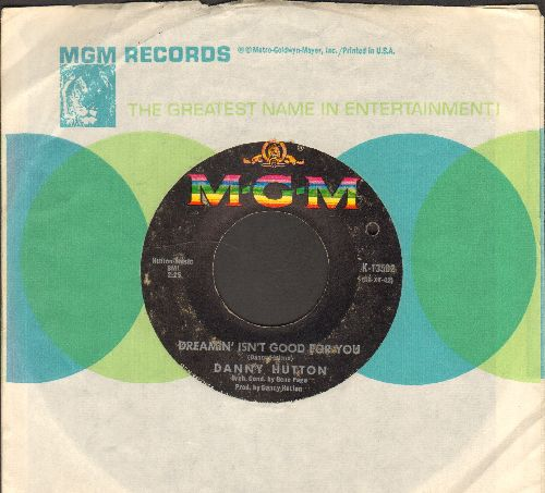 Hutton, Danny - Dreamin' Isn't Good For You/Funny How Love Can Be (with MGM company sleeve) (bb) - VG7/ - 45 rpm Records