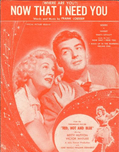Hutton, Betty - (Where Are You) Now That I Need You - Vintage SHEET MUSIC for the song featured in the film -Red, Hot And Blue- starring Betty Hutton and Victor Mature (NICE cover art, suitable for framing!) - EX8/ - Sheet Music