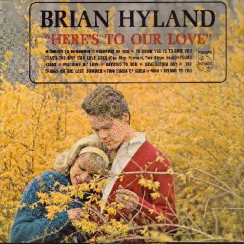 Hyland, Brian - Here's To Our Love: Moments To Remember, Devoted To You, Graduation Day, Pledging My Love, Two Kinds Of Girls (vinyl MONO LP record, NICE condition!) - VG7/EX8 - LP Records