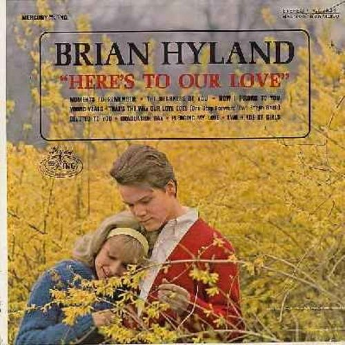 Hyland, Brian - Here's To Our Love: Moments To Remember, Devoted To You, Graduation Day, Pledging My Love, Two Kinds Of Girls (vinyl STEREO LP record) - NM9/EX8 - LP Records