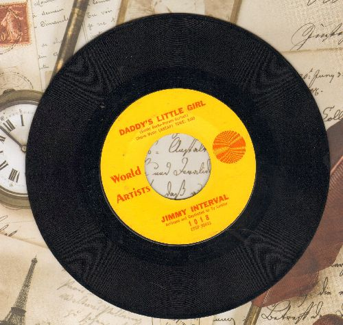 Interval, Jimmy - Daddy's Little Girl (up-tempo version of wedding favorite!)/One Sided Love - NM9/ - 45 rpm Records