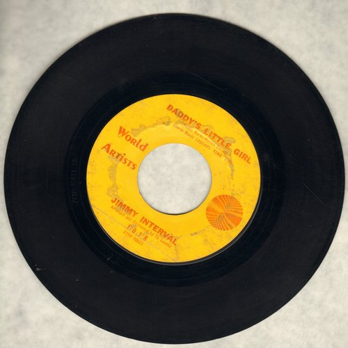 Interval, Jimmy - Daddy's Little Girl (up-tempo version of wedding favorite!)/One Sided Love - VG7/ - 45 rpm Records