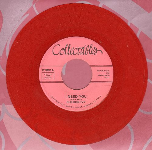 Ivy, Sheron - I Need You/Believe Me (double-hit re-issue of vintage Doo-Wop recordings, red vinyl pressing) - NM9/ - 45 rpm Records