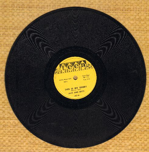 Jack & Betty - This Is My Story/Satisfied Mind (RARE 10 inch 78 rpm record) - EX8/ - 78 rpm