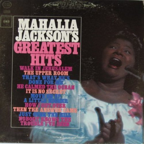 Jackson, Mahalia - Mahalia Jackson's Greatest Hits: Nobody Knows The Trouble I've Seen, Walk In Jerusalem, The Upper Room, He Calmed The Ocean (vinyl STEREO LP record) - NM9/VG7 - LP Records