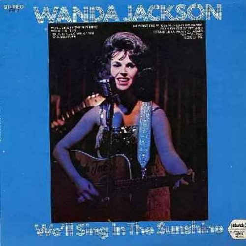 Jackson, Wanda - We'll Sing In The Sunshine: Walk Right In, I'm A Believer, Yakety Yak, He's Got The Whole World In His Hands - NM9/NM9 - LP Records