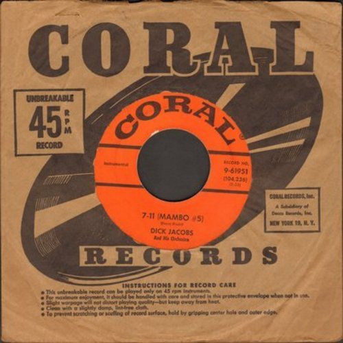 Jacobs, Dick & His Orchestra & Chorus - 7-11 (Mambo #5)/The Marchin' Drummer Blues (with Coral company sleeve) - EX8/ - 45 rpm Records