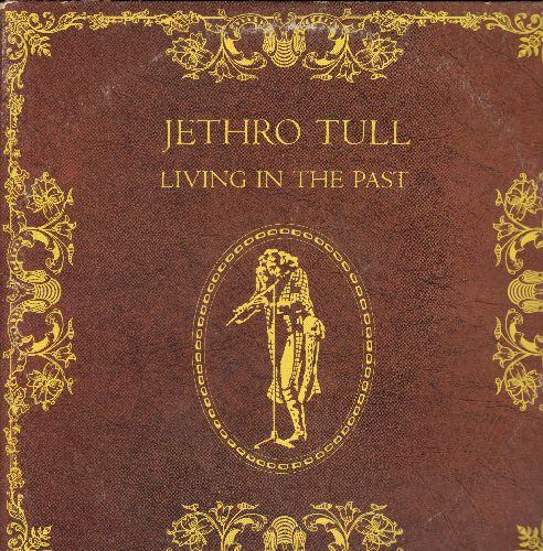 Jethro Tull - Living In The Past: Song For Jeffrey, Christmas Song, Sweet Dream, Witches Promise, Dharma For One, Nursie (2 vinyl LP record set, gate-fold cover) - EX8/VG7 - LP Records