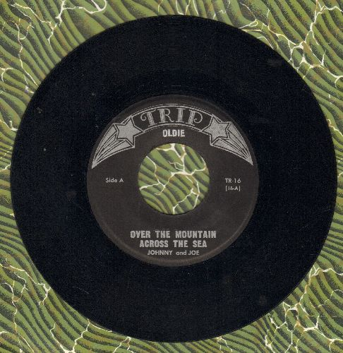 Johnnie & Joe - Over The Mountain, Across The Sea/A Million To One (by Jimmy Charles on flip-side) (early re-issue) - EX8/ - 45 rpm Records