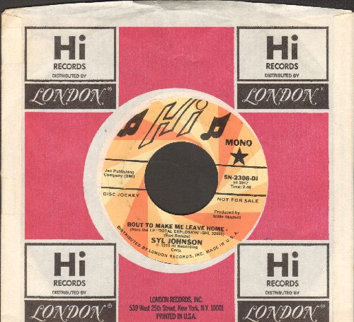 Johnson, Syl - Bout To Make Me Leave Home (double-A-sided DJ advance pressing with Hi company sleeve) - NM9/ - 45 rpm Records