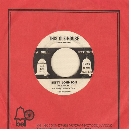 Johnson, Betty - This Ole House/Whither Thou Goest (with vintage Bell company sleeve) - EX8/ - 45 rpm Records