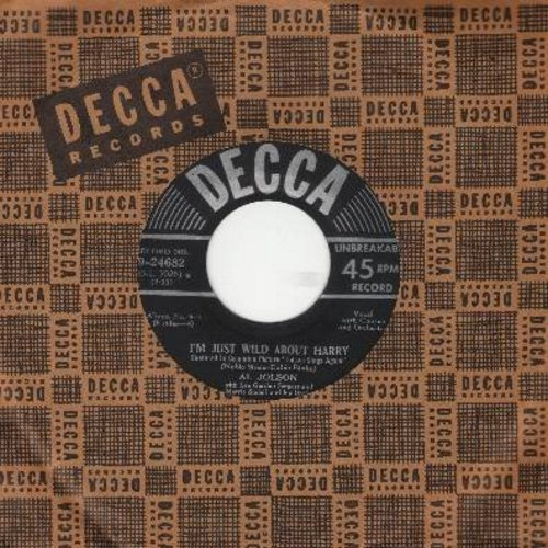 Jolson, Al - I'm Just Wild About Harry/Give My Regards To Broadway (early 1950s pressing with Decca company sleeve) - EX8/ - 45 rpm Records