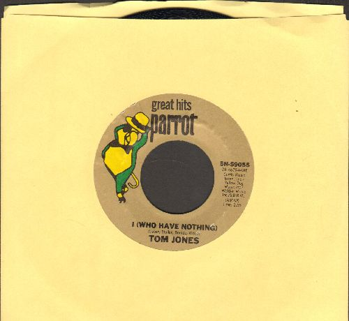 Jones, Tom - I (Who Have Nothing)/Without Love (There Is Nothing) (double-hit re-issue) - NM9/ - 45 rpm Records