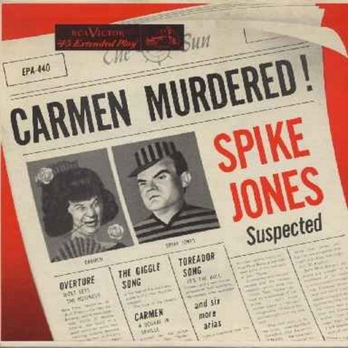 Jones, Spike & His City Slickers - Carmen Murdered! Spike Jones Suspected - Overture - The Giggle Song - Torerador Song - and six other arias (vinyl EP record with picture cover) - EX8/VG7 - 45 rpm Records