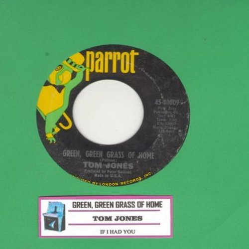 Jones, Tom - Green, Green, Grass Of Home/If I Had You (with juke box label) - NM9/ - 45 rpm Records