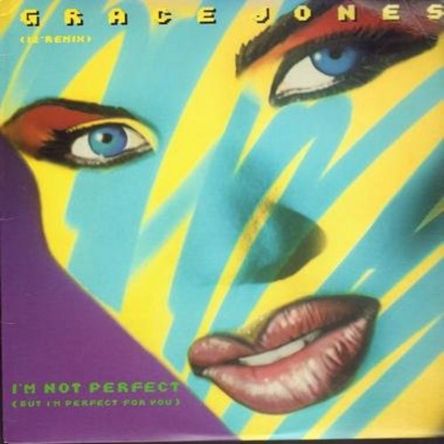 Jones, Grace - I'm Not Perfect (But I'm Perfect For You)  (5:54 minutes)/I'm Not Perfect (6:55)/I'm Not Perfect (7:15)/I'm Not Perfect (5:23)/Scary But Fun (3:55) 12 inch 33rpm vinyl Maxi Singe with picture cover) - NM9/EX8 - Maxi Singles