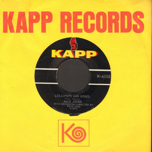Jones, Jack - Lollipos And Roses/This Was My Love (with vintage Kapp company sleeve) - NM9/ - 45 rpm Records