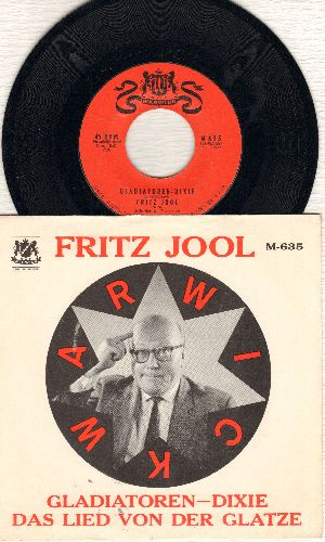 Jool, Fritz - Gladiatoren-Dixie/Das Lied von der Glatz (US Pressing of Novelty two-sider with pictue sleeve, sung in German) - NM9/NM9 - 45 rpm Records