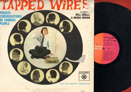 Jordan, Will & Rhoda Brown - Tapped Wires - Private Conversations Of Famous People (These Are Imaginary Conversations) (vinyl MONO LP record) - EX8/VG6 - LP Records