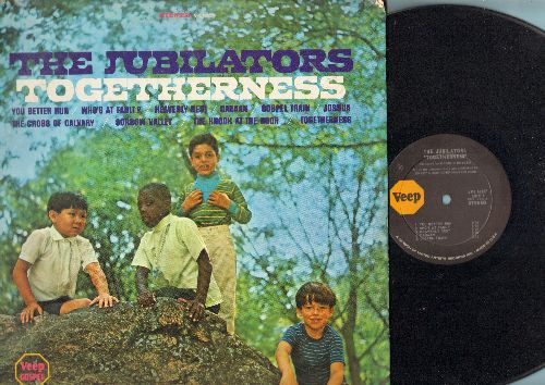 Jubilators - Togetherness: You Better Run, Gospel Train, The Knock At The Door (vinyl STEREO LP record) - NM9/VG7 - LP Records