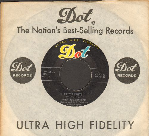 Hunter, Ivory Joe - City Lights/Stolen Moments (with vintage Dot company sleeve) - EX8/ - 45 rpm Records