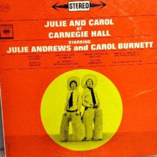 Andrews, Julie & Carol Burnett - Julie & Carol At Carnegie Hall: No Mozart Tonight, There's No Business Like Show Business, Doin' What Comes Naturally, History Of Musical Comedy (vinyl LP record, gray label 6 white eyes, RARE first issue STEREO pressing!)
