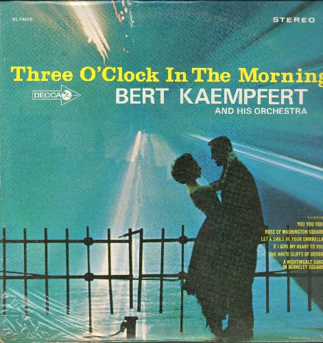 Kaempfert, Bert & His Orchestra - Three O'Clock n The Morning: You You You, The White Cliffs Of Dover, If I Give My Heart To You (vinyl STEREO LP record, SEALED, never opened!) - SEALED/SEALED - LP Records
