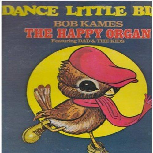 Kames, Bob - Dance Little Bird: It's A Small World, Henrietta Polka, Circus Fantasy, German Medley (vinyl STEREO LP record, Chicken Dance instructions on back of cover!) - NM9/VG7 - LP Records