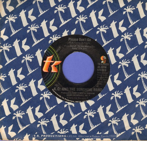 K.C. & The Sunshine Band - Please Don't Go/I Betcha Didn't Know That (with T.K. company sleeve) - NM9/ - 45 rpm Records