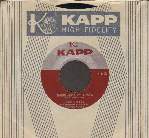 Keller, Jerry - There Are Such Things/Now, Now, Now (with vintage Kapp company sleeve) - NM9/ - 45 rpm Records